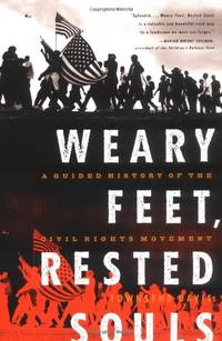 image of Weary Feet, Rested Souls: A Guided History of the Civil Rights Movement