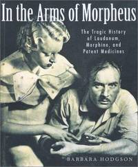 image of In the Arms of Morpheus : The Tragic History of Morphine, Laudanum and Patent Medicines