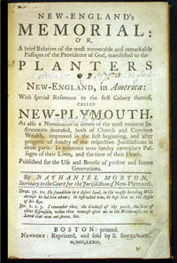 New-England's Memorial: or, A brief relation of the most memorable and remarkable passages of the providence of God, manifested to the planters of New-England, in America; with special reference to the first colony thereof, called New-Plymouth