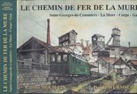 image of Le chemin de fer de La Mure : Saint-Georges-de-Commiers, La Mure, Corps, Gap