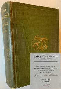 "One Thousand American Fungi: How to Select and Cook the Edible; How to Distinguish and Avoid the Poisonous (""Author's Edition""--The Signed/Limited)"