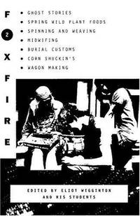 image of Foxfire 2: Ghost Stories, Spring Wild Plant Foods, Spinning and Weaving, Midwifing, and More