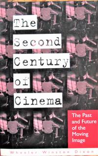 image of The Second Century of Cinema. the Past and Future of the Moving Image