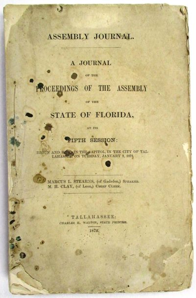 Tallahassee: Charles H. Walton, State Printer, 1872. Stitched, untrimmed and uncut. 350, , 76 pp. Ex...