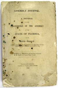 ASSEMBLY JOURNAL. A JOURNAL OF THE PROCEEDINGS OF THE ASSEMBLY OF THE STATE OF FLORIDA, AT ITS FIFTH SESSION: BEGUN AND HELD IN THE CAPITOL, IN THE CITY OF TALLAHASSEE, ON TUESDAY, JANUARY 2, 1872
