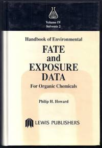Handbook of Environmental Fate and Exposure Data for Organic Chemicals. Volume IV: Solvents 2