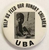 Help us feed our hungry children / UBA [pinback button]