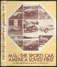 M.G.: The Sports Car America Loved First, an Illustrated History of M.G.s in the USA