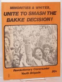 image of Minorities and whites, unite to smash the Bakke decision!