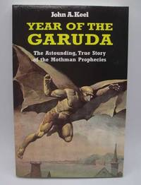 image of Year of the Garuda: The Astonishing, True Story of the Mothman Prophecies