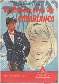image of Le rendez-vous de Casablanca / illustrations de Michel Gourlier