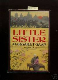Little Sister : A Novel [When Little Sister Comes to Visit Her grandparents in Shanghai, She is...