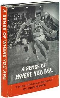 image of A Sense of Where You Are: A Profile of Princeton's Bill Bradley