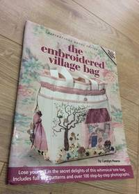 The Embroidered Village Bag by  Carolyn Pearce - Paperback - First Edition - 2011 - from 84 Charing Cross Road Books and Biblio.co.nz