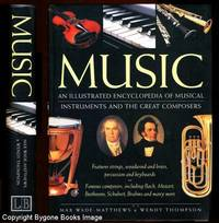Music, An Illustrated Encyclopedia of Musical Instruments and the Great Composers