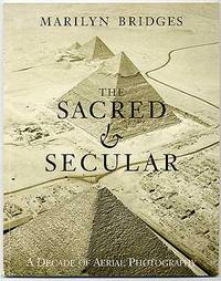 The Sacred & Secular: A Decade of Aerial Photography by  Marilyn BRIDGES - First Edition - 1990 - from Between the Covers- Rare Books, Inc. ABAA and Biblio.com