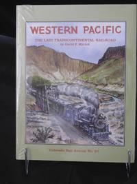 Colorado Rail Annual No. 27 : Western Pacific, The Last Transcontinental Railroad