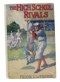 The HIGH SCHOOL RIVALS or Fred Markham's Struggles.  Frank Webster Series #15