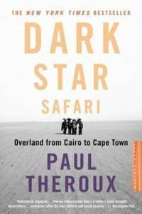 Dark Star Safari : Overland from Cairo to Cape Town