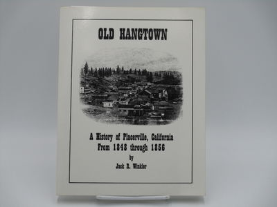 Placerville. : JRW Press. , 2000. Softcover, glossy black and white pictorial stiff wraps. . Very go...