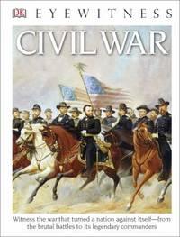DK Eyewitness Books: Civil War : Civil War