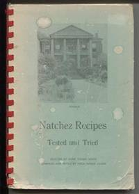 Natchez Recipes: Five hundred recipes from the Natchez Antebellum Kitchens.