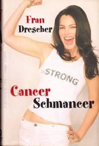 Cancer Schmancer : Signed First Edition