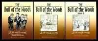 THE BULL OF THE WOODS - Volumes I, II and III