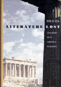 image of Literature Lost: Social Agendas and the Corruption of the Humanities