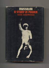 Mussolini: A Study in Power