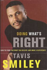 Doing What's Right: How to Fight For What You Believe and Make a Difference (inscribed)