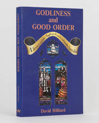 Godliness and Good Order. A History of the Anglican Church in South Australia