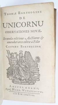 De Unicornu Observationes Novae. Secunda editione auctiores & emendatiores editae à filio Casparo Bartholino. by  Thomas Bartholin - 1678 - from Black Dog Rare Books (SKU: 140)