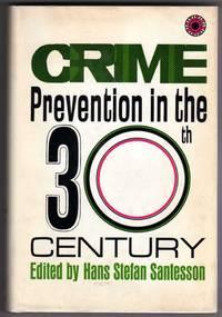 Crime Prevention in the 30th Century by Hans Stefan Santesson, Editor; John Brunner, Miriam Allen deFord, Stephen Dentinger, Harry Harrison, Morris Hershman, Edward D. Hoch, Anne McCaffrey, Judith Merrill, Tom Purdom, and William Tenn, Contributors - 1969