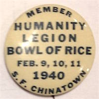 Member / Humanity Legion / Bowl of Rice / Feb. 9, 10, 11 1940 / SF Chinatown [pinback button]
