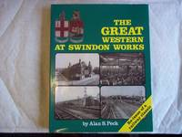 The Great Western at Swindon Works, Re-Issue of a Railway Classic.