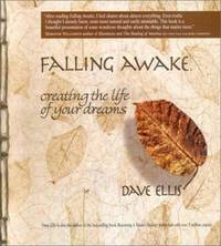 Falling Awake : Creating the Life of Your Dreams