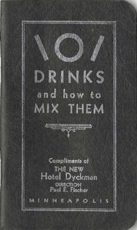 101 Drinks and How to Mix Them. Compliments of the New Hotel Dyckman