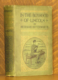 IN THE BOYHOOD OF LINCOLN - A TALE OF THE TUNKER SCHOOLMASTER AND THE TIMES OF BLACK HAWK