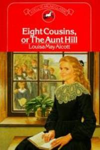 Eight Cousins, or the Aunt Hill by Louisa May Alcott - 1986-01-01 - from Books Express (SKU: 0440422310)