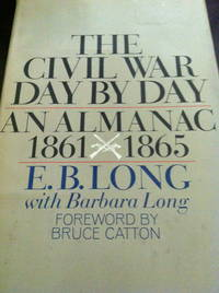 The Civil War Day By Day: An Almanac 1861-1865
