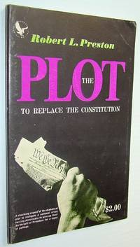 The Plot to Replace the Constitution