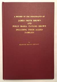 image of A Record of the Descendants of James Smith Brown_Polly Maria (Taylor) Brown Including Their Allied Families