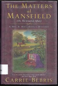 image of The Matters at Mansfield (Or, the Crawford Affair).  A Mr. and Mrs. Darcy Mystery