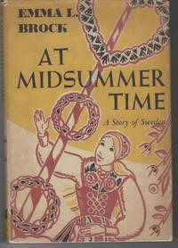 AT MIDSUMMER TIME  A Story of Sweden