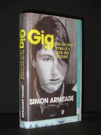 Gig. The Life and Times of a Rock-Star Fantasist [SIGNED]