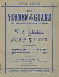 The Yeomen of the Guard; or, The Merryman and His Maid, By W. S. Gilbert and Arthur Sullivan....