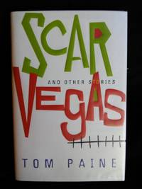 Scar Vegas: And Other Stories by Tom Paine - Signed First Edition - 2000-01-01 - from Mutiny Information Cafe (SKU: 126380)