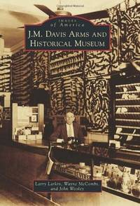J. M. Davis Arms and Historical Museum Images of America