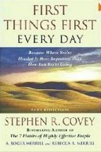 FIRST THINGS FIRST EVERY DAY by  Stephen R Covey - Paperback - First Edition - 1997 - from Ravenswood Books and Biblio.co.uk